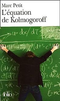 L'équation de Kolmogoroff : Vie et mort de Wolfgang Doeblin, un génie dans la tourmente nazie par Marc Petit
