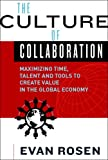 img - for The Culture of Collaboration: Maximizing Time, Talent and Tools to Create Value in the Global Economy book / textbook / text book
