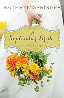 A September Bride (A Year of Weddings Novella Book 10) by [Springer, Kathryn]