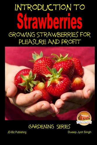 Introduction to Strawberries  Growing Strawberries for Pleasure and Profit