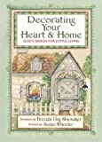 Decorating Your Heart and Home, Brenda Gay Shumaker, 0736904212