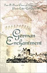 German Enchantment: Dearest Enemy/Where Angels Camp/The Nuremberg Angel/Once a Stranger (Inspirational Romance Collection)