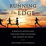 Running to the Edge: A Band of Misfits and the Guru