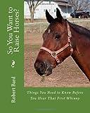 So You Want to Raise Horses?, Robert Bard, 1456401890