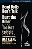 Dead Dolls Don't Talk / Hunt the Killer / Too Hot to Hold, Day Keene, 1933586338