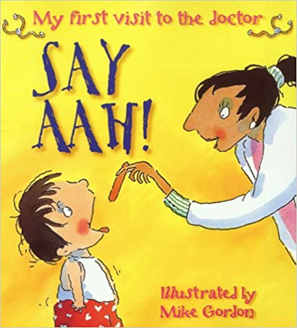 Say Aah! - My First Visit To The Doctor (New Experiences)