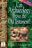 Can Archaeology Prove the Old Testament?, Ralph O. Muncaster, 0736903569