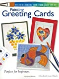 Watercolor for the Fun of It: Painting Greeting Cards