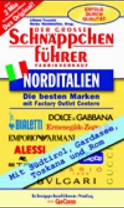Der grosse Schnäppchenführer Norditalien: Mit Südtirol, Gardasee, Toskana und Rom