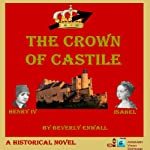 The Crown of Castile: How Isabel Happened to Become Queen | Beverly Enwall