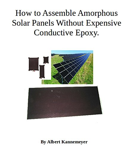 How to Assemble Amorphous Solar Panels Without Expensive Conductive - Amorphous Panel