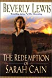 The Redemption of Sarah Cain, Beverly Lewis, 0764223887