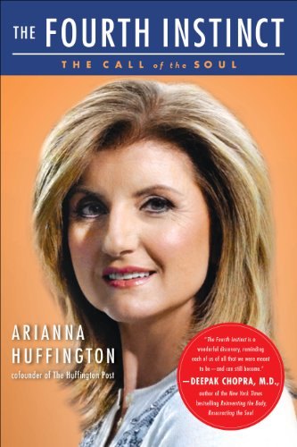 The Fourth Instinct: The Call of the Soul [Arianna Huffington] (Tapa Blanda)