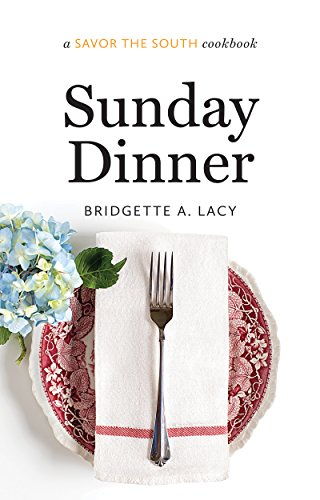 (Sunday Dinner: a Savor the South® cookbook (Savor the South Cookbooks))