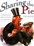 Sharing the Pie : A Citizen's Guide to Wealth and Power