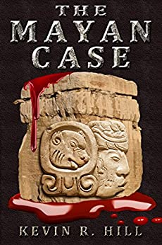 The Mayan Case by [HILL, KEVIN R.]