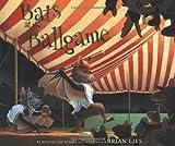Bats at the Ballgame, Brian Lies, 0547249705