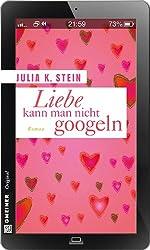 Liebe kann man nicht googeln: Roman (Frauenromane im GMEINER-Verlag)