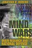 Mind Wars: Brain Research and National Defense by Jonathan Moreno Picture