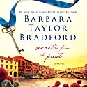 Secrets from the Past Audiobook by Barbara Taylor Bradford Narrated by Stina Nielsen