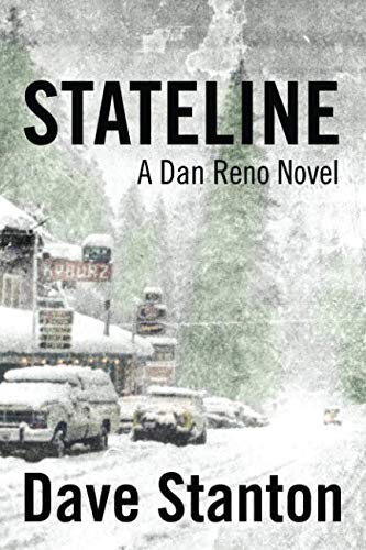 STATELINE: A Dan Reno Novel (Volume 1)