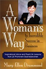 A Woman's Way to Incredible Success in Business