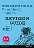 Revise Edexcel GCSE (9-1) Combined Science Higher Revision Guide: (with free online edition) (Revise Edexcel GCSE Science 16)