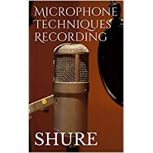Microphone Techniques Recording
