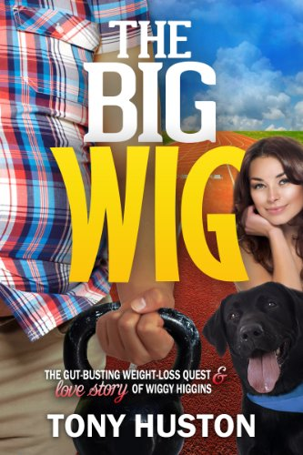 The Big Wig: The Gut-Busting Weight-Loss Quest of Wiggy - Big Wayfarers
