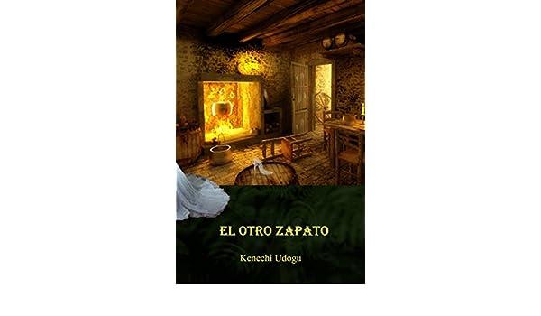 Amazon.com: El Otro Zapato (Spanish Edition) eBook: Kenechi Udogu, Patricia M Begoña: Kindle Store