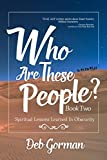 Who Are These People-Book Two: Spiritual Lessons Learned in Obscurity (Who Are These People? 2)
