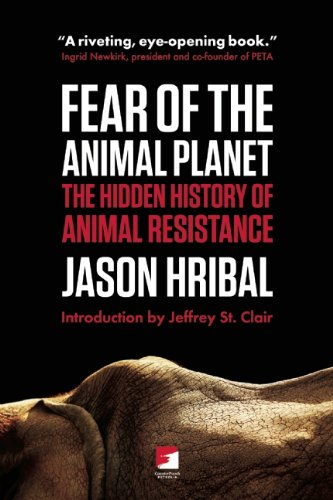 Download Fear of the Animal Planet: The Hidden History of Animal Resistance (Counterpunch) pdf epub