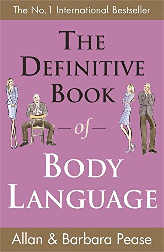 The Definitive Book of Body Language: How to Read Others