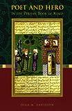 Poet and Hero in the Persian Book of Kings, Olga M. Davidson, 156859187X
