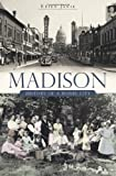 Madison:: History of a Model City (Brief History)