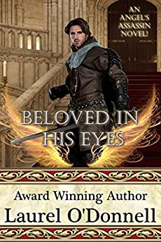 Beloved in His Eyes (Angel's Assassin Book 3) by [O'Donnell, Laurel]
