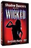 Shadow Dancers Vol 9. It's Wicked