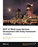 WCF 4. 5 Multi-Layer Services Development with Entity Framework, Mike Liu, 1849687668