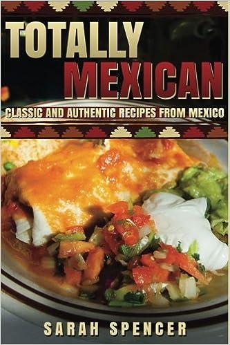 Totally Mexican: Classic and New Recipes from Mexico: Amazon.es: Sarah Spencer: Libros en idiomas extranjeros