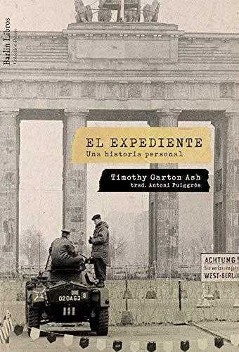 El expediente: Una historia personal (Barlin Recóndita) por Garton Ash, Timothy