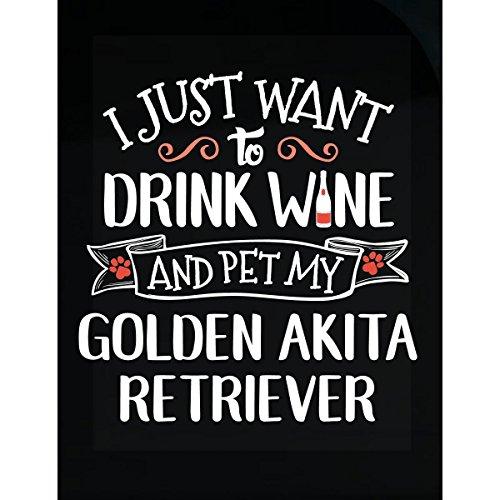 - Drink Wine Pet My Golden Akita Retriever Puppy Dog Gift - Sticker