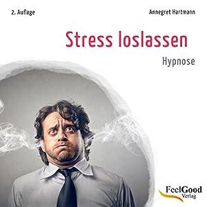 Stress loslassen (Entspannung durch Hypnose) Hörbuch
