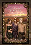 The Search for the Unnamed One, Tracy A. Akers, 0977887537