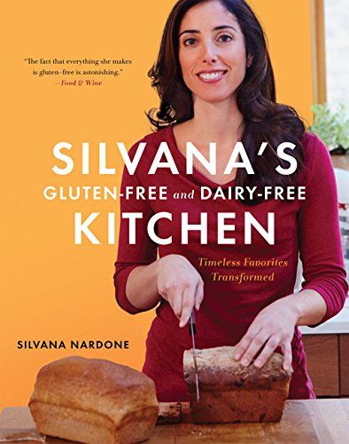 Silvana's Gluten-Free and Dairy-Free Kitchen: Timeless Favorites Transformed by Rux Martin/Houghton Mifflin Harcourt