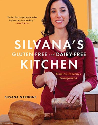 Silvana's Gluten-Free and Dairy-Free Kitchen: Timeless Favorites (Free Kitchen)