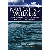 Navigating Wellness: Creating an effective strategy for cost containment
