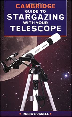 The Cambridge Guide to Stargazing with your Telescope: Robin