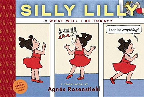 Silly Lilly in What Will I Be Today?[SILLY LILLY IN WHAT WILL I BE][Hardcover] pdf
