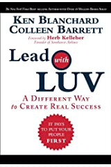 Lead with LUV: A Different Way to Create Real Success Kindle Edition