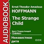 The Strange Child [Russian Edition] | Ernst Theodor Amadeus Hoffmann